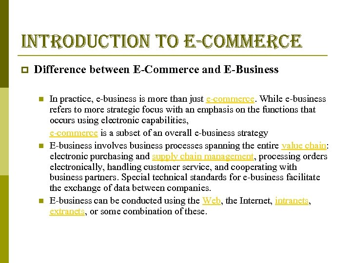 introduction to e-commerce p Difference between E-Commerce and E-Business n n n In practice,