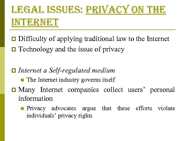 legal issues: privacy on the internet Difficulty of applying traditional law to the Internet