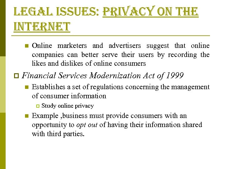 legal issues: privacy on the internet n p Online marketers and advertisers suggest that