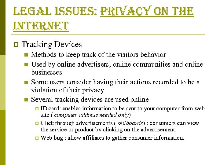 legal issues: privacy on the internet p Tracking Devices n n Methods to keep