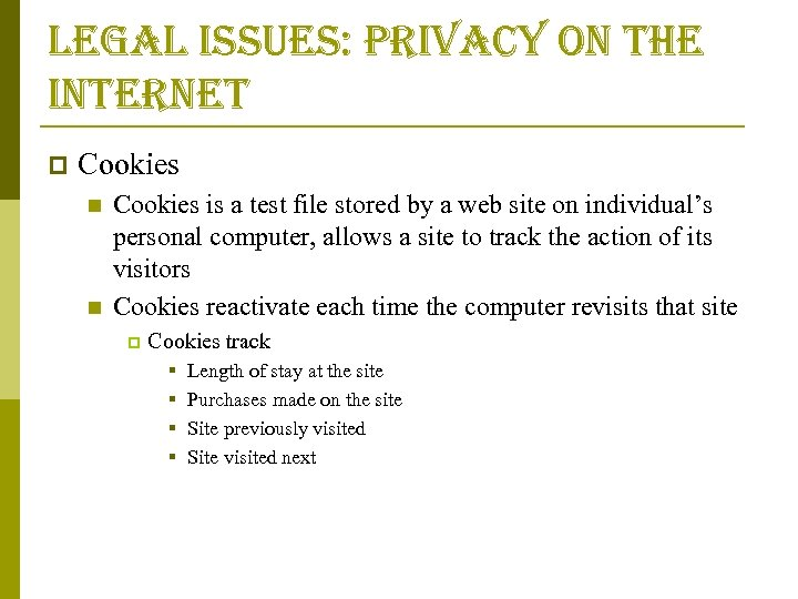 legal issues: privacy on the internet p Cookies n n Cookies is a test
