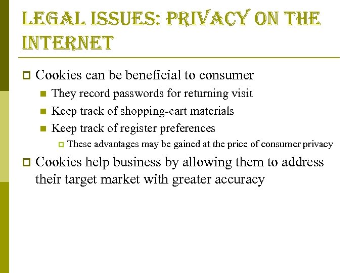 legal issues: privacy on the internet p Cookies can be beneficial to consumer n