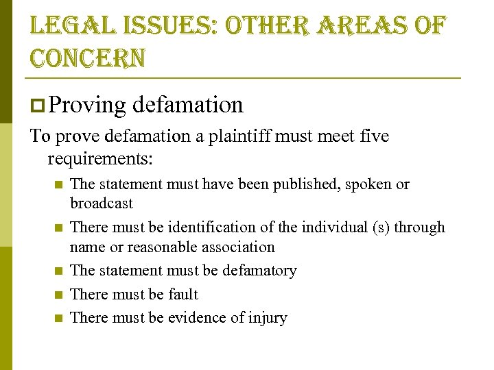 legal issues: other areas of concern p Proving defamation To prove defamation a plaintiff
