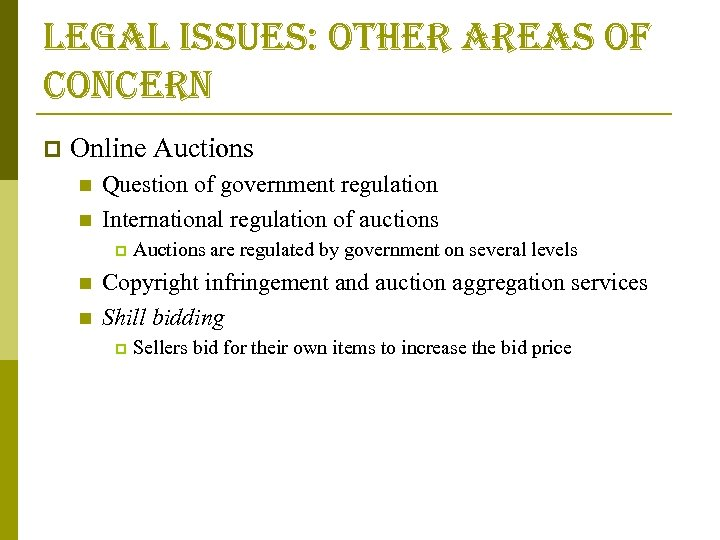 legal issues: other areas of concern p Online Auctions n n Question of government