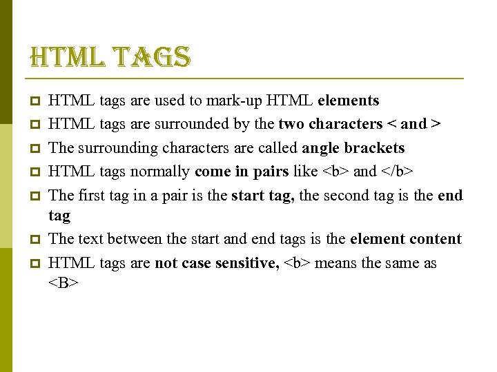 html tags p p p p HTML tags are used to mark-up HTML elements
