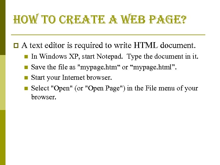 how to create a web page? p A text editor is required to write