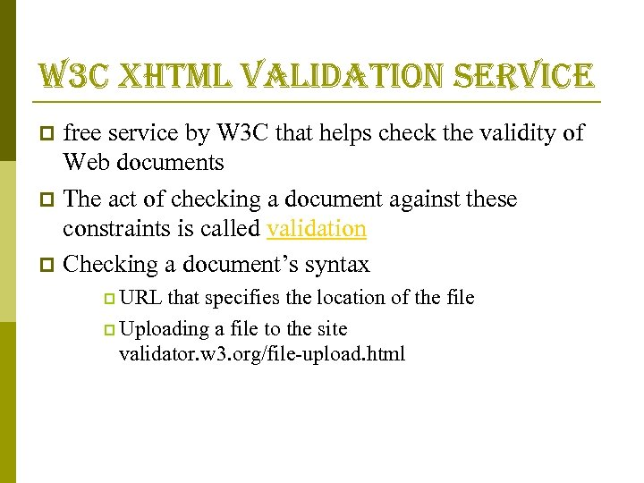 w 3 c xhtml validation service free service by W 3 C that helps