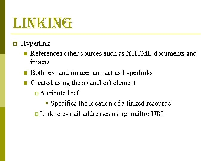 linking p Hyperlink n References other sources such as XHTML documents and images n