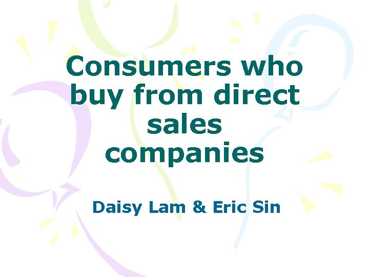 Consumers who buy from direct sales companies Daisy Lam & Eric Sin