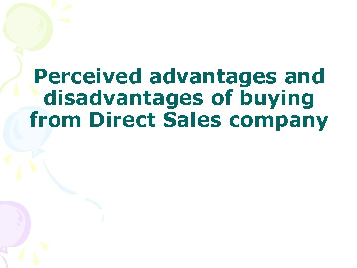 Perceived advantages and disadvantages of buying from Direct Sales company