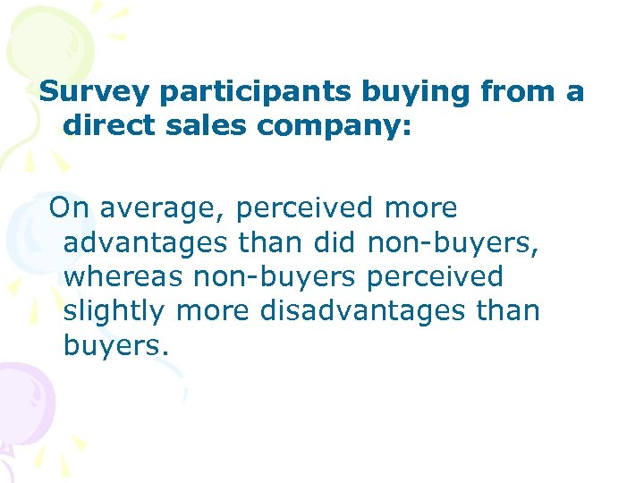 Survey participants buying from a direct sales company: On average, perceived more advantages than