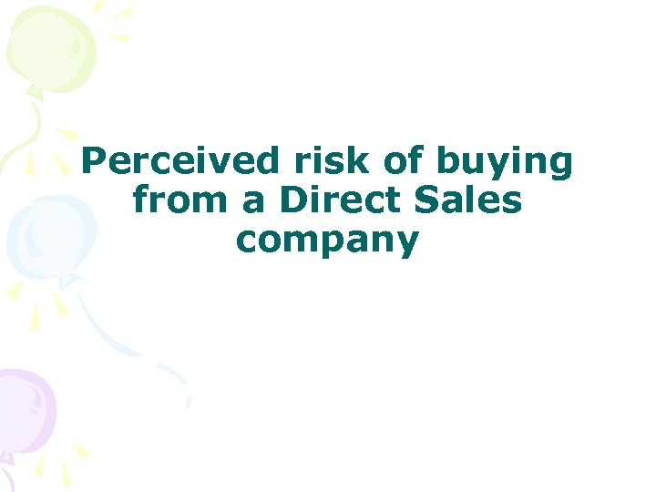 Perceived risk of buying from a Direct Sales company