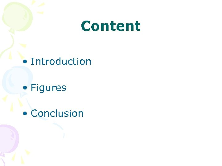 Content • Introduction • Figures • Conclusion
