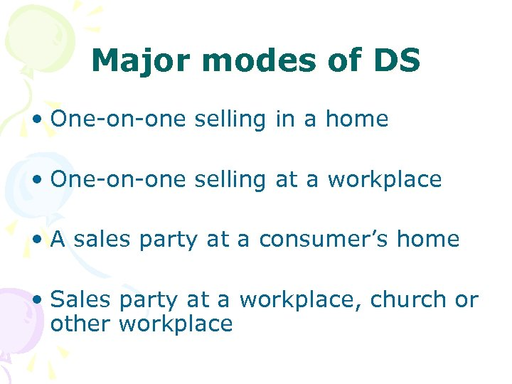 Major modes of DS • One-on-one selling in a home • One-on-one selling at