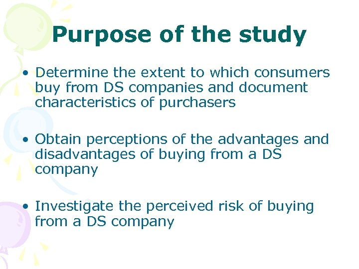 Purpose of the study • Determine the extent to which consumers buy from DS