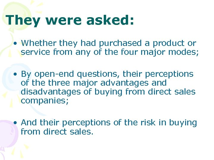 They were asked: • Whether they had purchased a product or service from any