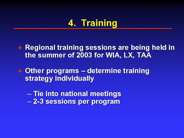 4. Training l Regional training sessions are being held in the summer of 2003