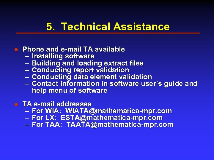 5. Technical Assistance l Phone and e-mail TA available – Installing software – Building