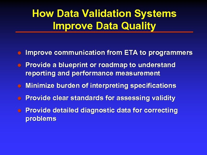 How Data Validation Systems Improve Data Quality l Improve communication from ETA to programmers