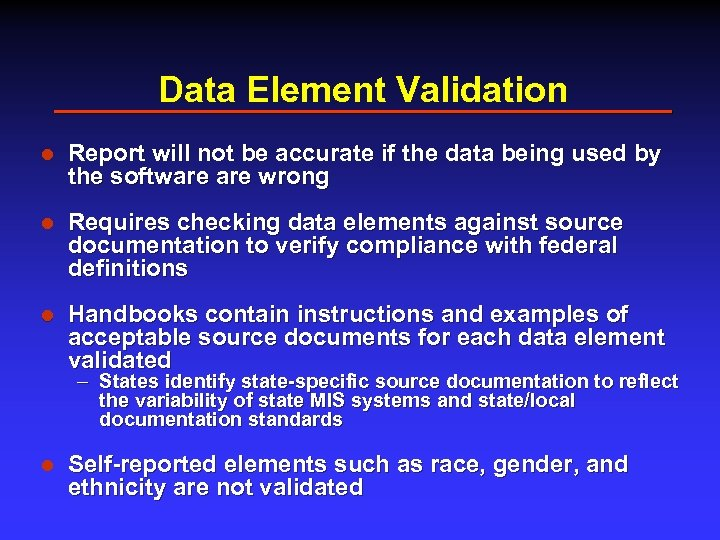 Data Element Validation l Report will not be accurate if the data being used