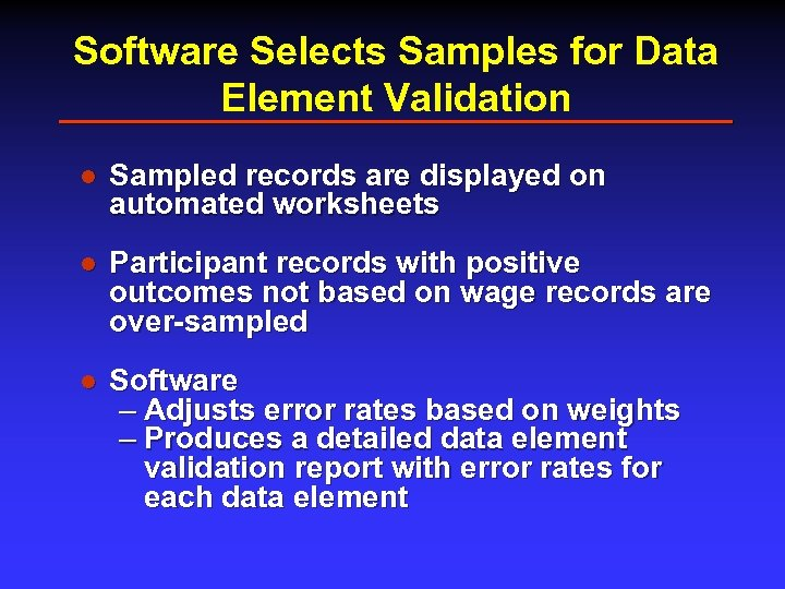 Software Selects Samples for Data Element Validation l Sampled records are displayed on automated