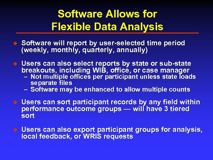 Software Allows for Flexible Data Analysis l Software will report by user-selected time period