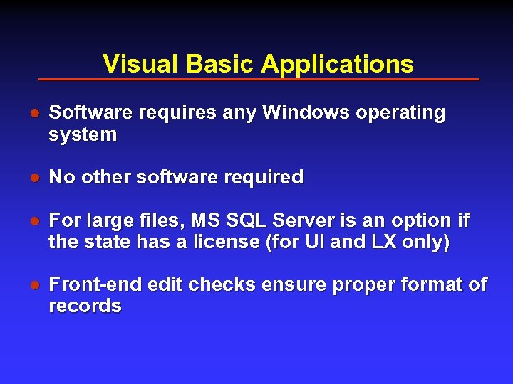 Visual Basic Applications l Software requires any Windows operating system l No other software
