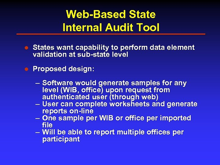 Web-Based State Internal Audit Tool l States want capability to perform data element validation