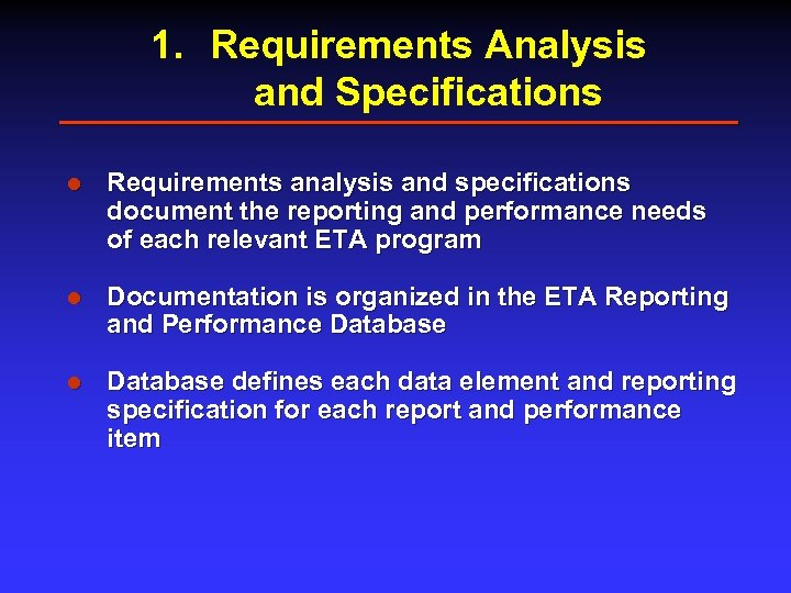 1. Requirements Analysis and Specifications l Requirements analysis and specifications document the reporting and