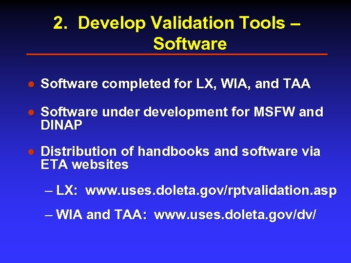 2. Develop Validation Tools – Software l Software completed for LX, WIA, and TAA