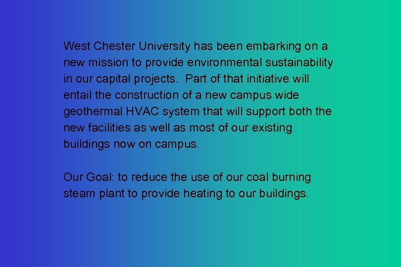 West Chester University has been embarking on a new mission to provide environmental sustainability