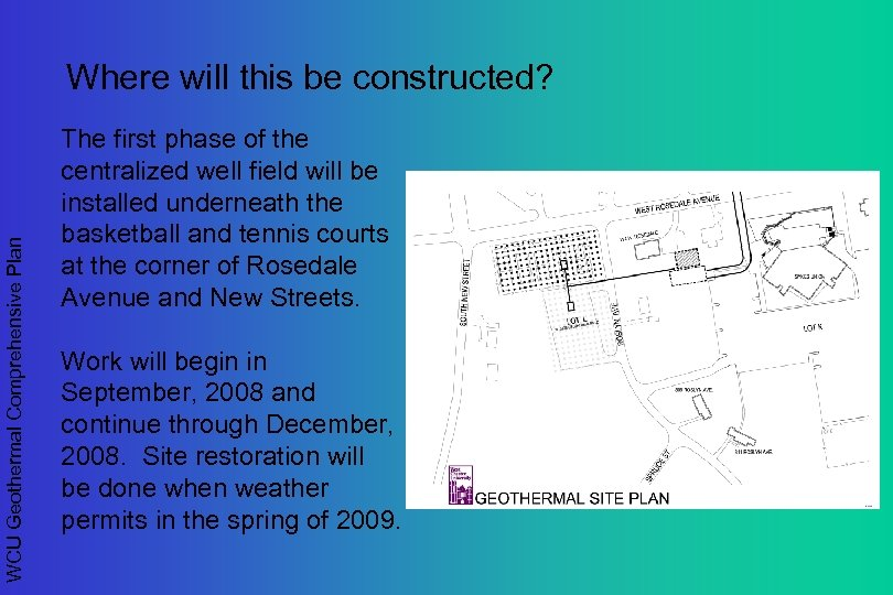 WCU Geothermal Comprehensive Plan Where will this be constructed? The first phase of the