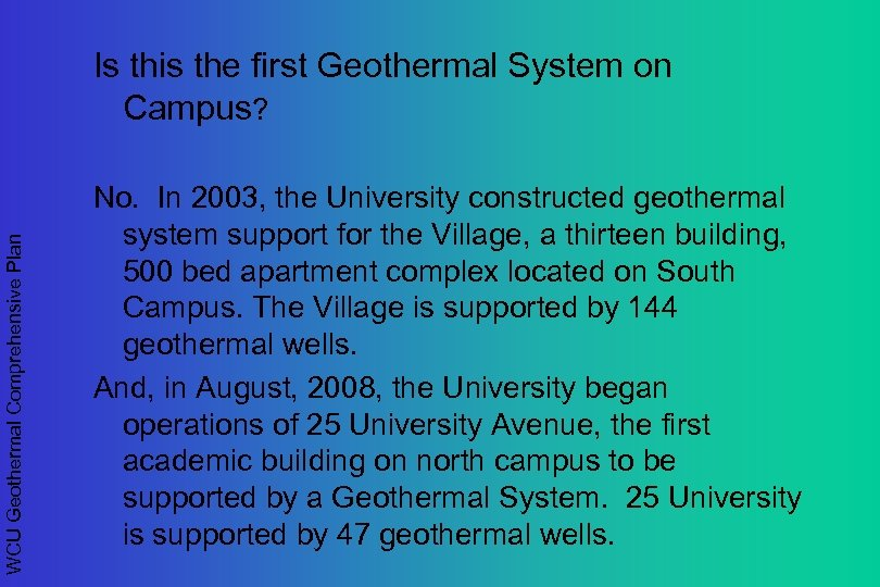 WCU Geothermal Comprehensive Plan Is this the first Geothermal System on Campus? No. In