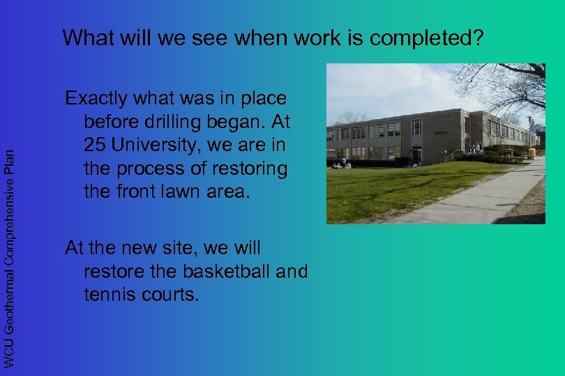 WCU Geothermal Comprehensive Plan What will we see when work is completed? Exactly what