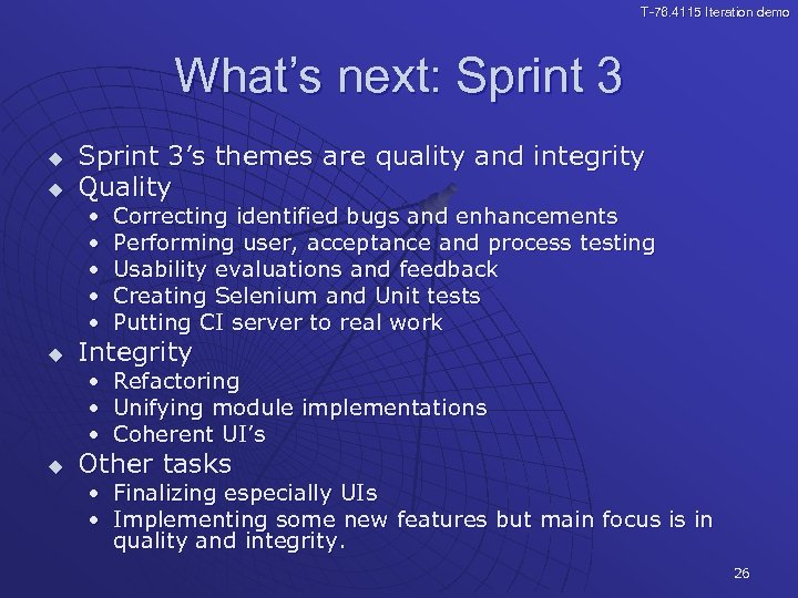 T-76. 4115 Iteration demo What's next: Sprint 3 u u Sprint 3's themes are