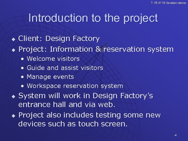 T-76. 4115 Iteration demo Introduction to the project u u Client: Design Factory Project: