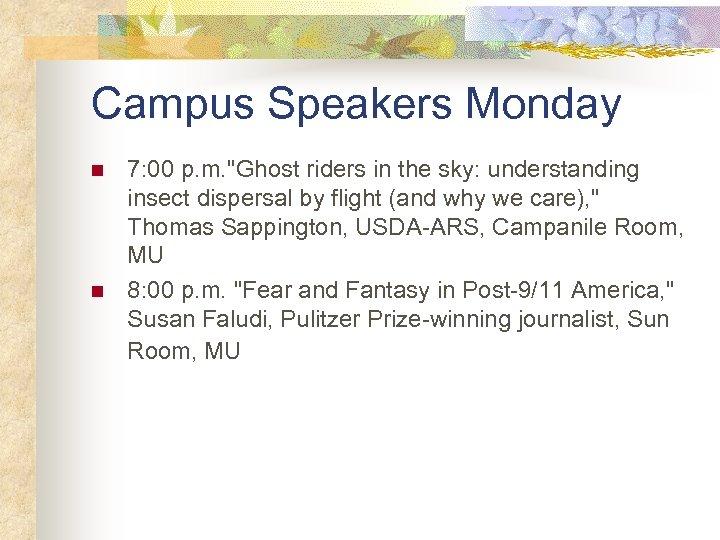 Campus Speakers Monday n n 7: 00 p. m.