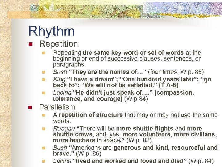 Rhythm n Repetition n n Repeating the same key word or set of words