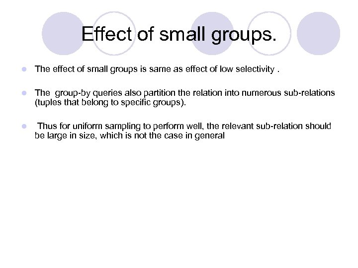 Effect of small groups. l The effect of small groups is same as effect