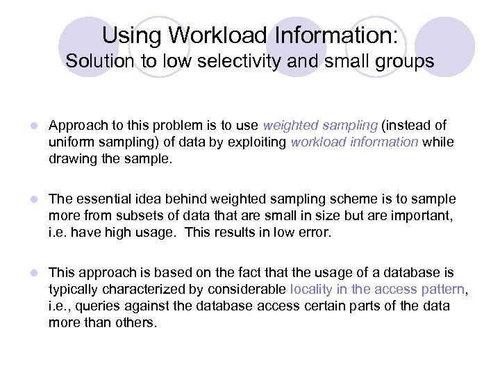 Using Workload Information: Solution to low selectivity and small groups l Approach to this