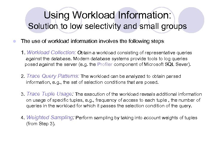 Using Workload Information: Solution to low selectivity and small groups l The use of