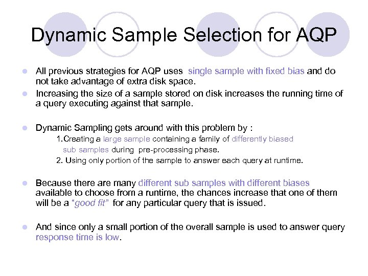 Dynamic Sample Selection for AQP All previous strategies for AQP uses single sample with