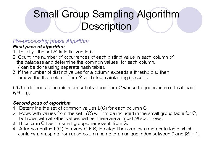 Small Group Sampling Algorithm Description Pre-processing phase Algorithm Final pass of algorithm 1. Initially