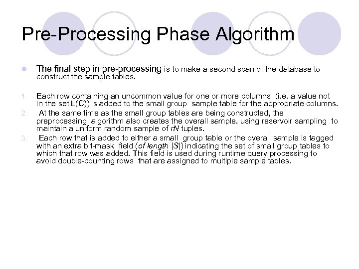 Pre-Processing Phase Algorithm l The final step in pre-processing is to make a second