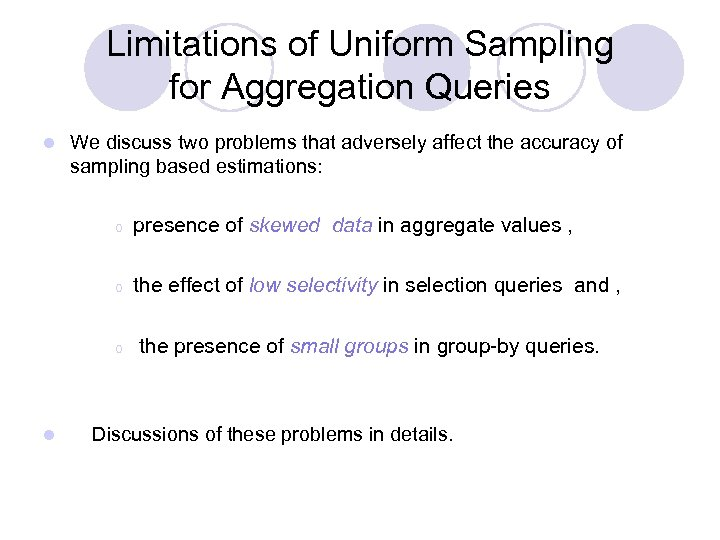 Limitations of Uniform Sampling for Aggregation Queries l We discuss two problems that adversely
