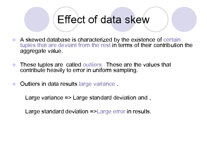 Effect of data skew l A skewed database is characterized by the existence of
