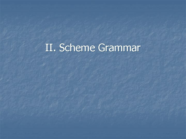 II. Scheme Grammar