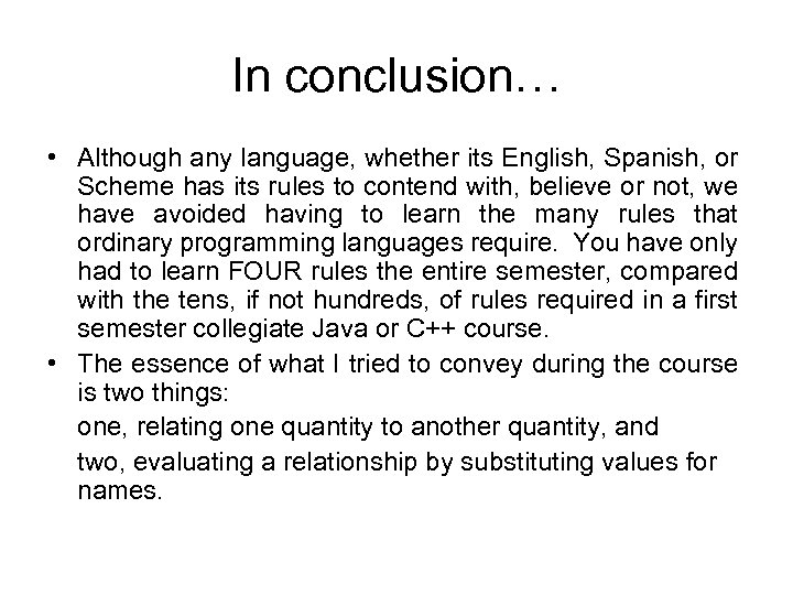 In conclusion… • Although any language, whether its English, Spanish, or Scheme has its
