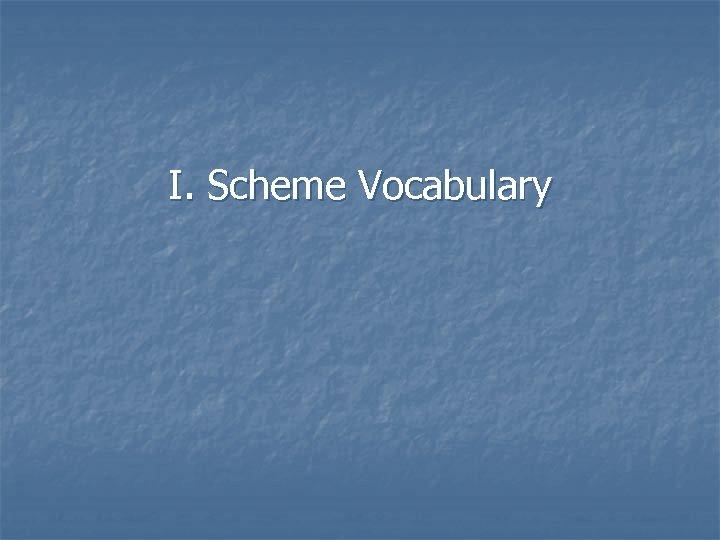 I. Scheme Vocabulary