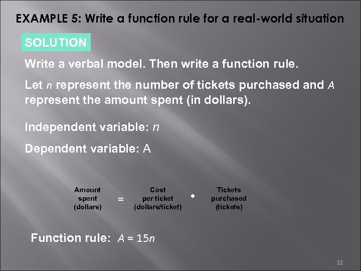 EXAMPLE 5: Write a function rule for a real-world situation SOLUTION Write a verbal